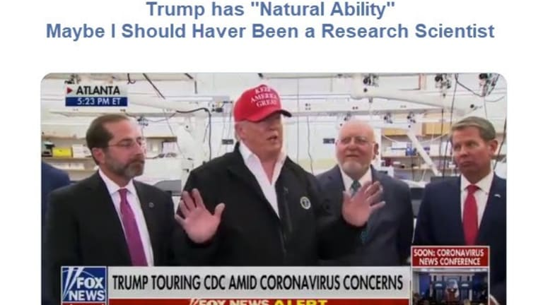 """Trump """"I Know So Much About the Coronavirus Because of Natural Ability"""""""