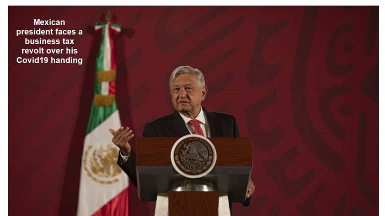 Mexico Businesses Threaten to Stop Paying All Taxes Over Covid19