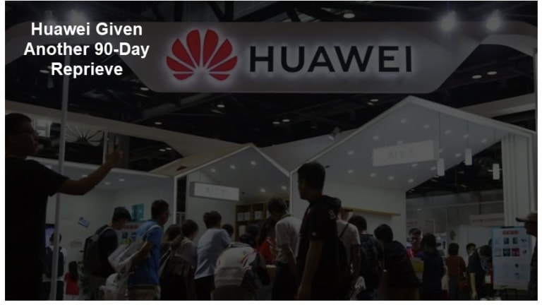 Trump Gives Huawei Another 90-Day Reprieve: Who is Desperate for a Deal?