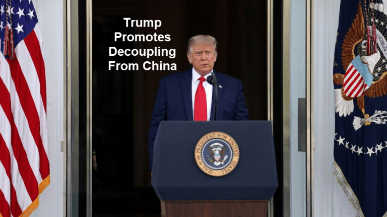 Trump Promotes Decoupling From China With No Clue as to How It Can Work