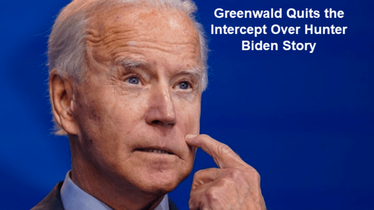 Greenwald Quits The Intercept Over Censorship Related to Hunter Biden