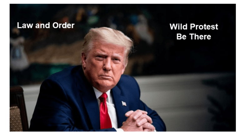 The Law and Order President Encourages a Wild Protest