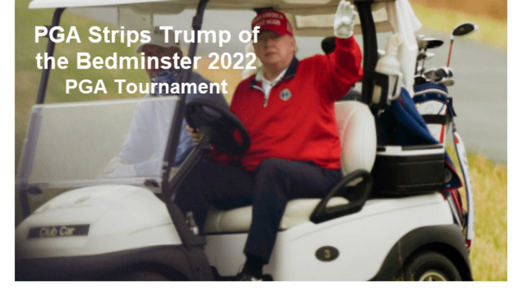 First of Many Cancellations: PGA Strips Trump of the 2022 PGA