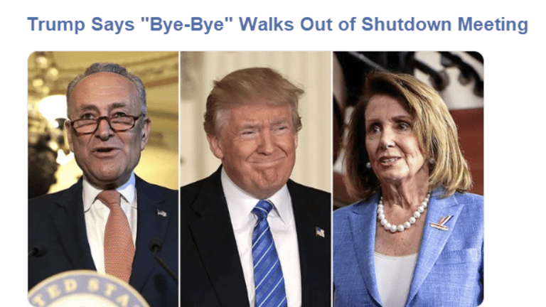 Trump Walks Out of Shutdown Meeting With Pelosi in Few Minutes, Says Bye-Bye