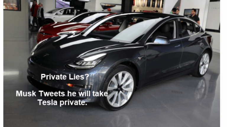 Private Lies: Musk Tweets He Will Take Tesla Private