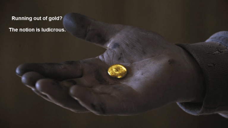"""Absurd Idea of the Day: """"We are Running Out of Gold"""""""