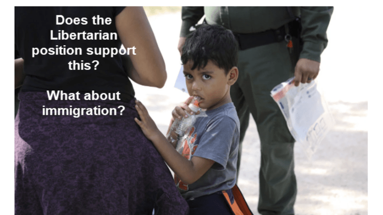 Trump's Immoral Immigration Tactics: What's the Libertarian View?