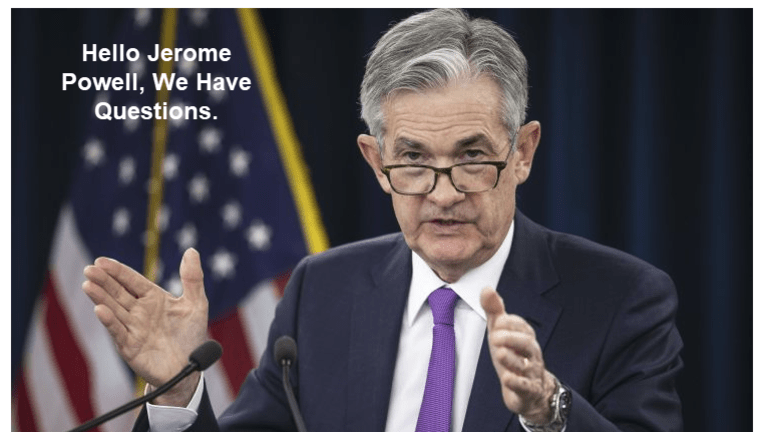 Hello Jerome Powell, We Have Questions