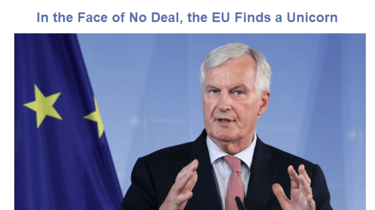 EU Blinks Already: In the Face of No Deal Brexit, the EU Finds a Unicorn