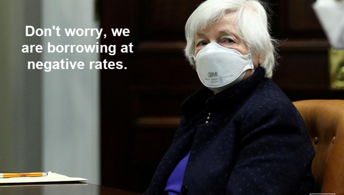 Don't worry, we are borrowing at negative rates