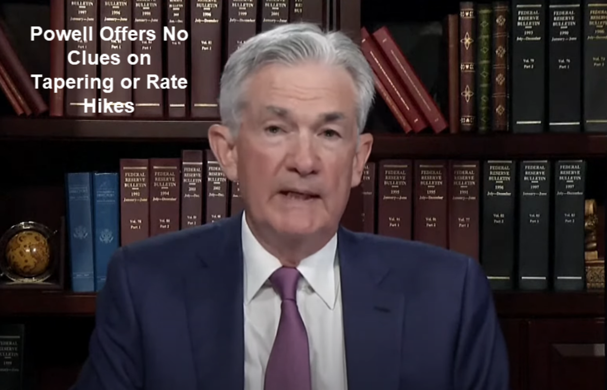 Powell Offers No Clues on Tapering or Rate Hikes