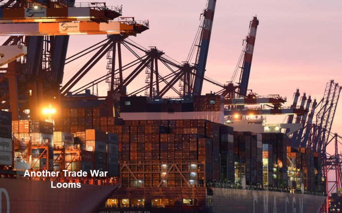 Another Trade War Looms